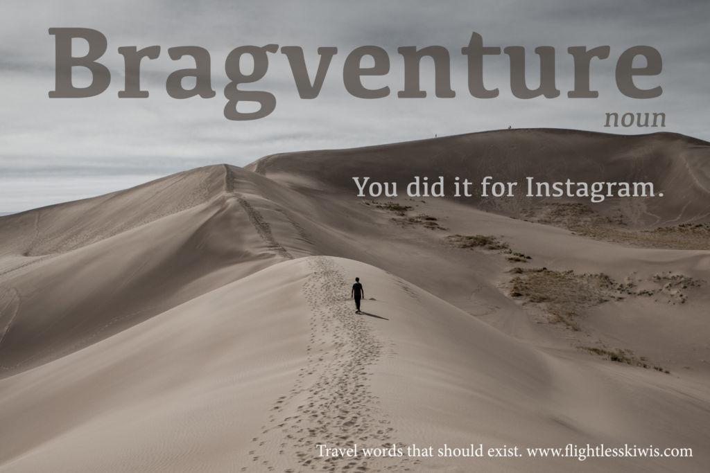 Travel words that should exist—Bragventure